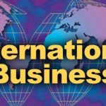 Advice To Heed When You Are Doing International Business
