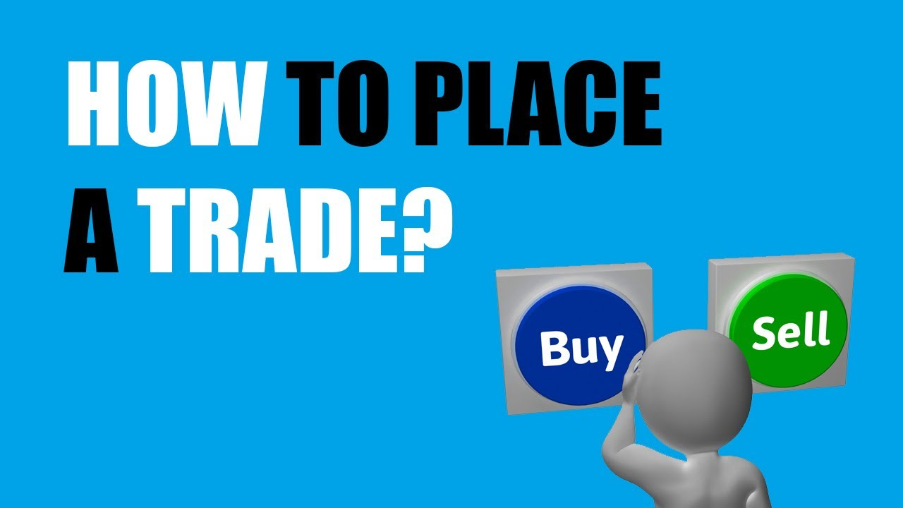 How to Place a Trade