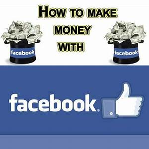 Make Money Using Facebook $100 A Day