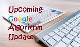 Googles Upcoming Algorithm Changes